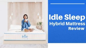 Idle Sleep Hybrid Mattress Reviews – Double Sided
