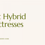 Best Hybrid Mattresses 2021 - Everything you need to know