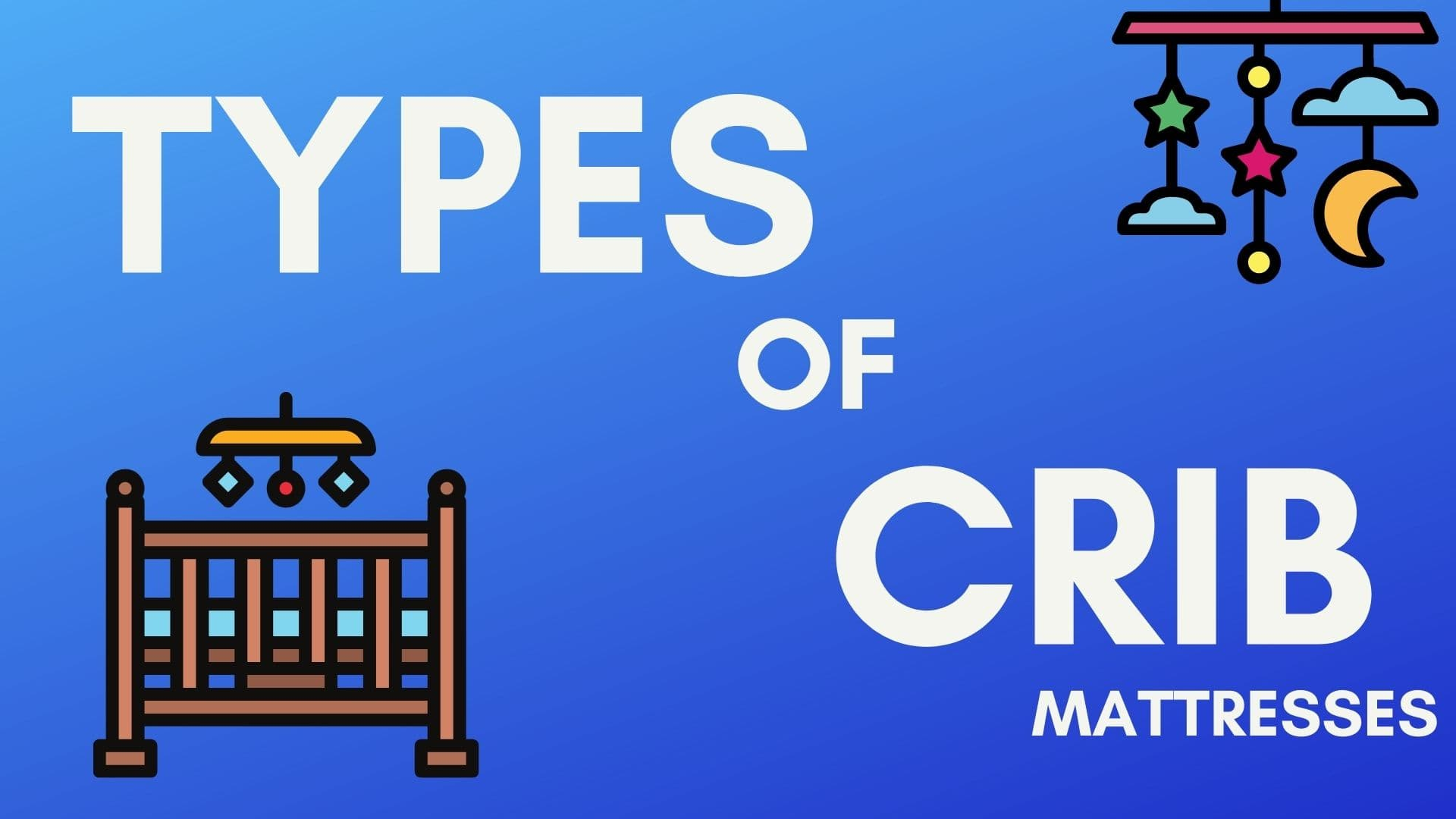Types of Crib Mattresses