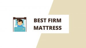 Best Firm Mattresses 2021 – Hard Mattress Reviews